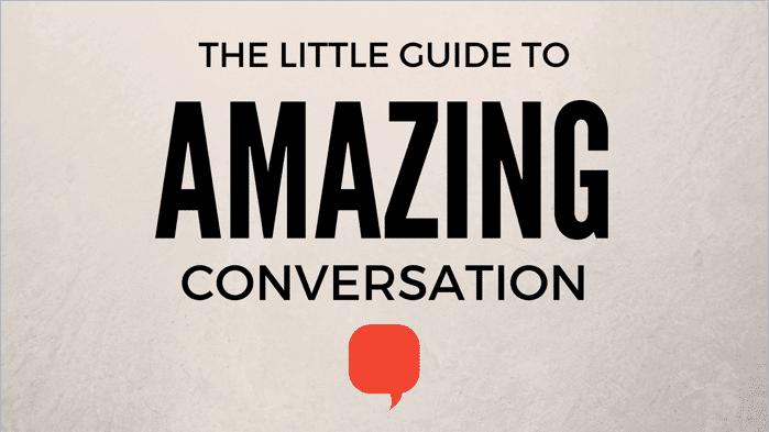 little guide to amazing conversation, conversation starters