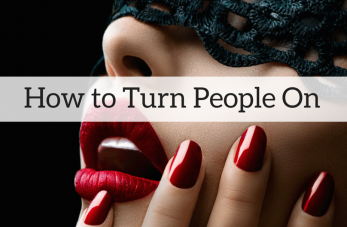 How to Turn People On