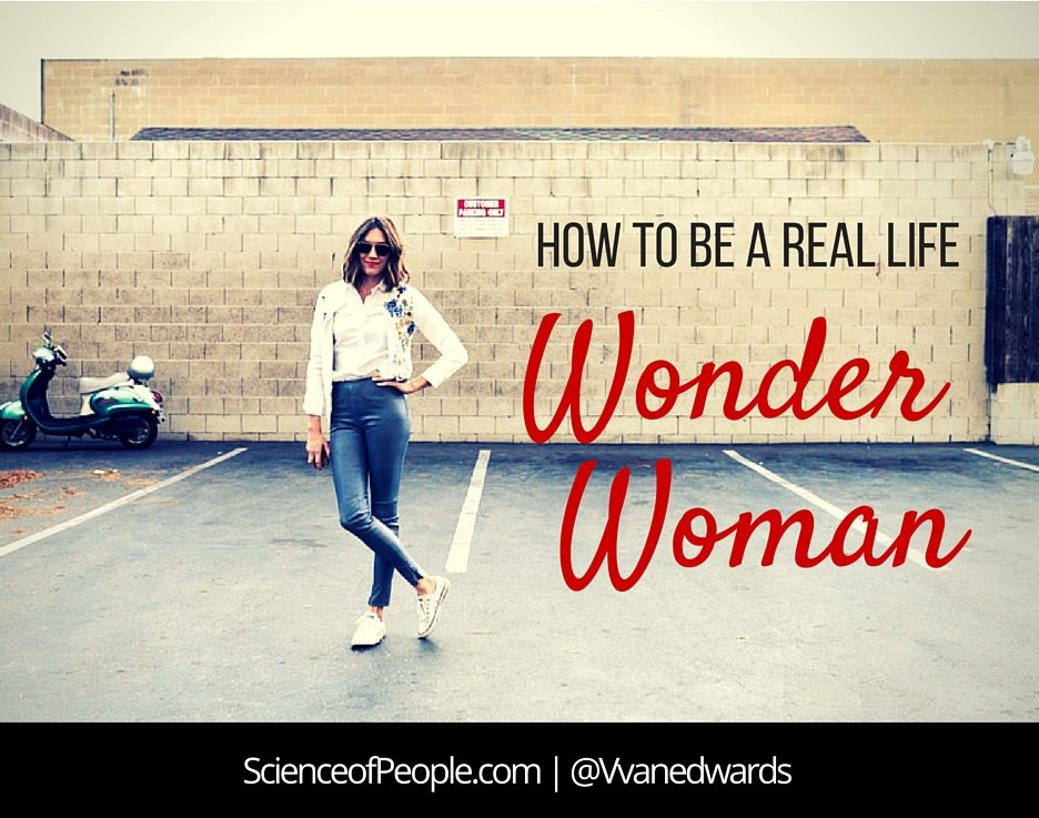 how to be a real life wonder woman, how to be wonder woman