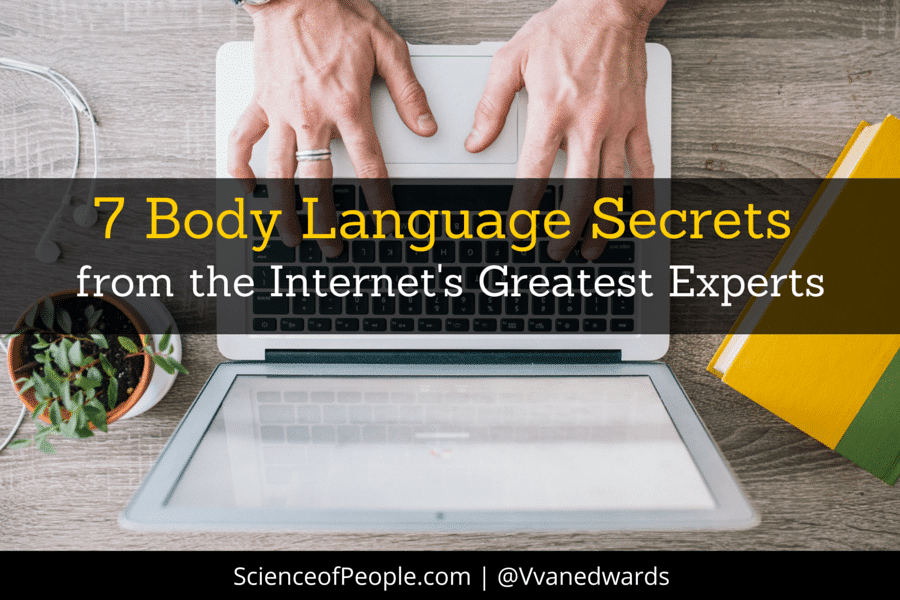 7 Body Language Secrets from the Internet's Greatest Experts
