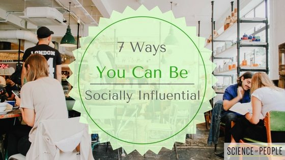 how to be socially influential, social influence skills