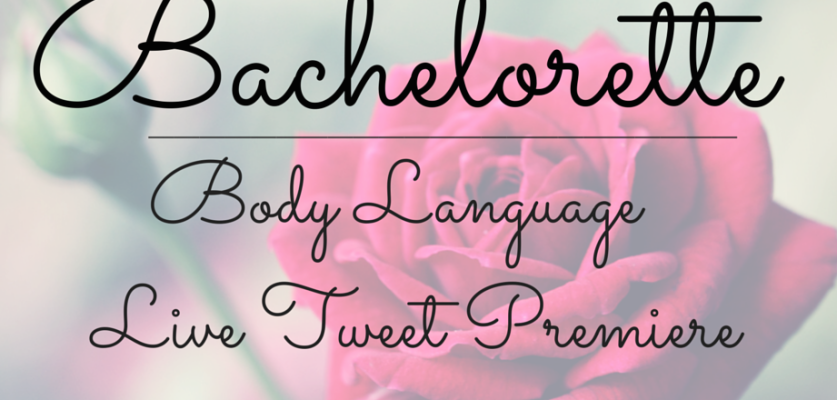 Bachelorette Body Language