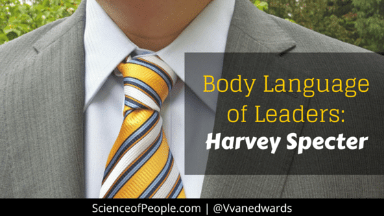 Harvey Specter, Harvey Specter body language, body language of leaders, leadership body language examples