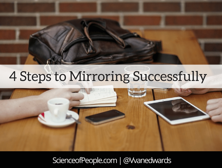 Mirroring Body Language: 4 Steps To Successfully Mirror Others