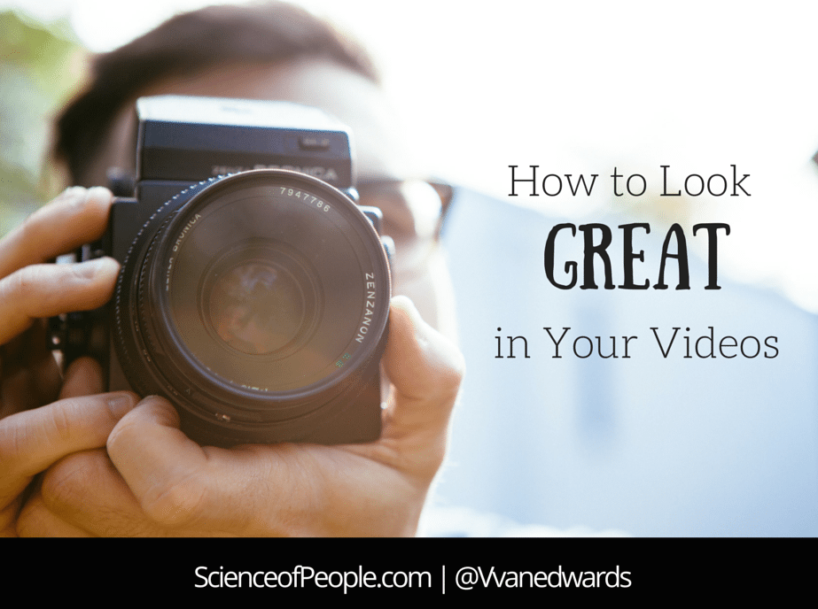 how to Look Great in your Videos