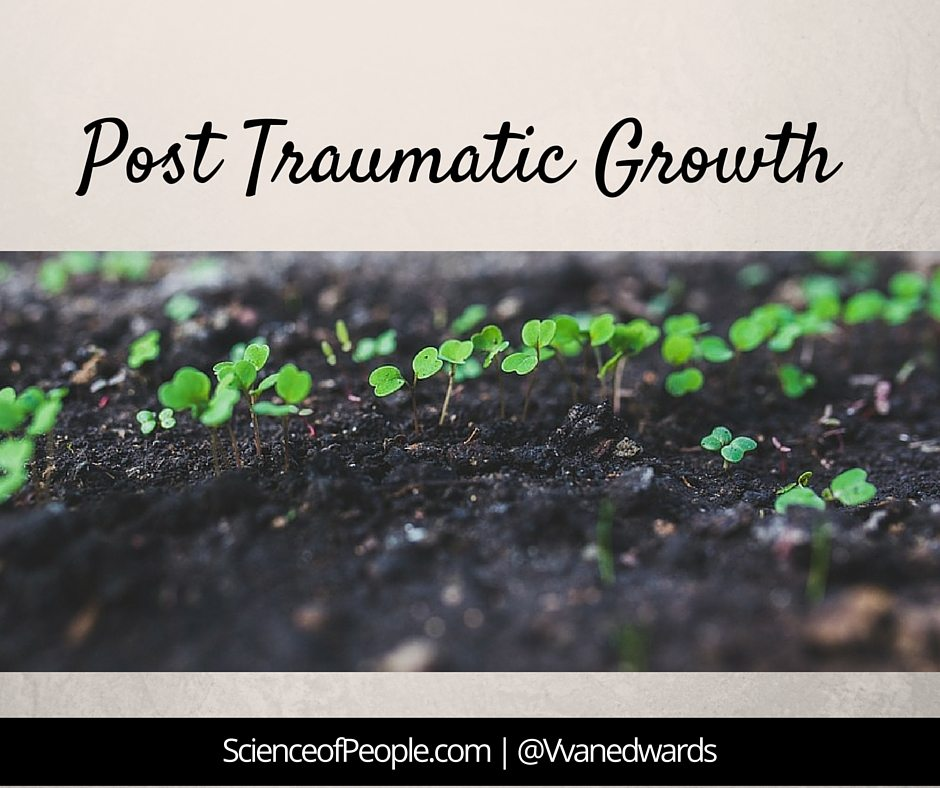 Post Traumatic Growth: Move Forward When Bad Things Happen