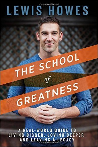 Lewis Howes, school of greatness, lewis howes book