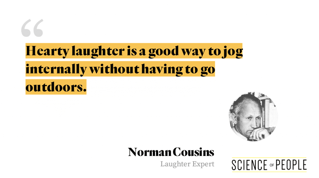 "Norman Cousins Quote: ""Laughter is a good way to jog internally without having to go outdoors."""