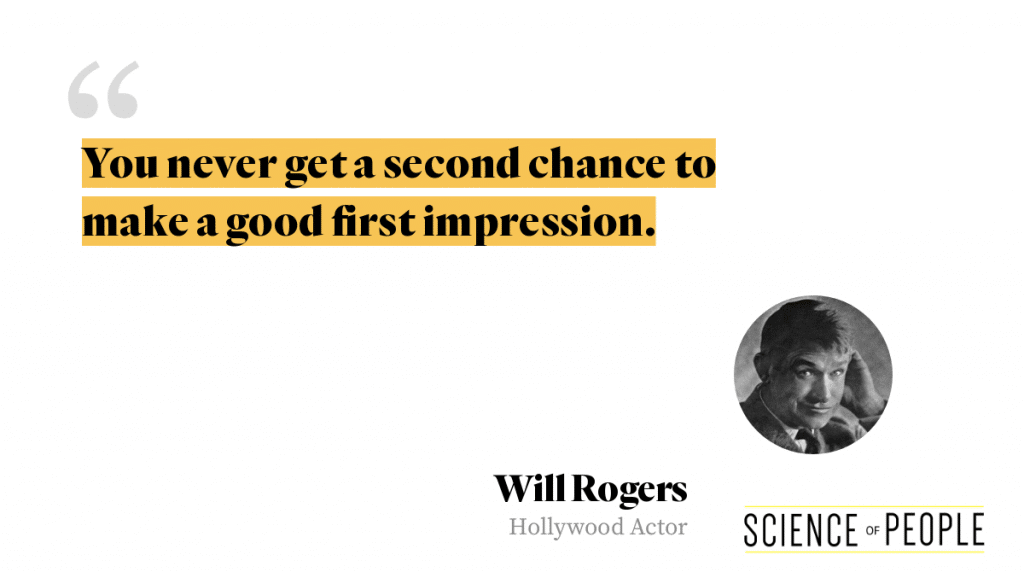 "Will Rogers Quote, ""You Never Get Another Chance To Make A First Impression."""