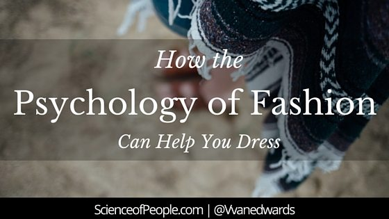 psychology of fashion, how to dress