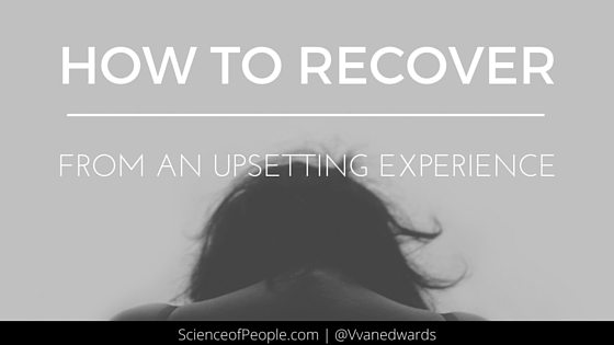 How To Recover From an Upsetting Experience