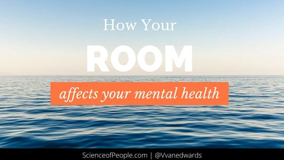 room affects your mental health, color psychology, structure, design, architecture, productivity