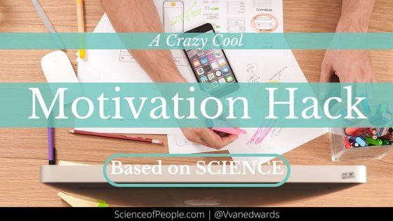 A Crazy Cool Motivation Hack Based On Science