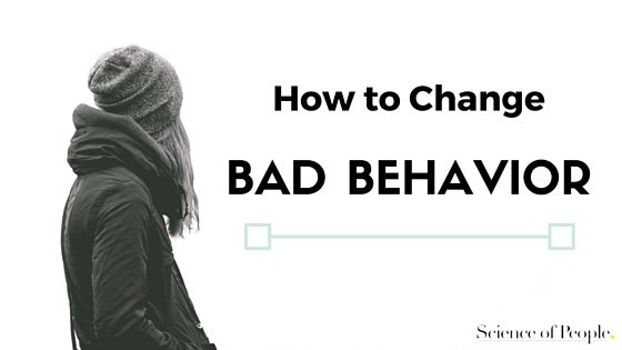 How to Change Someone's Bad Behavior