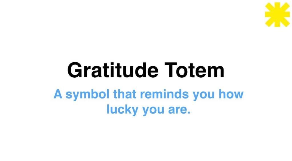 Gratitude Totem