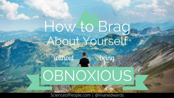 how to brag about yourself without being obnoxious