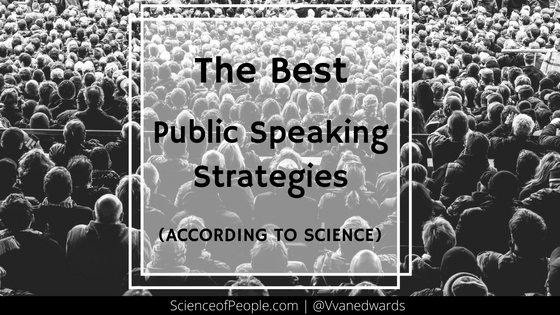The Best Public Speaking Strategies According to Science