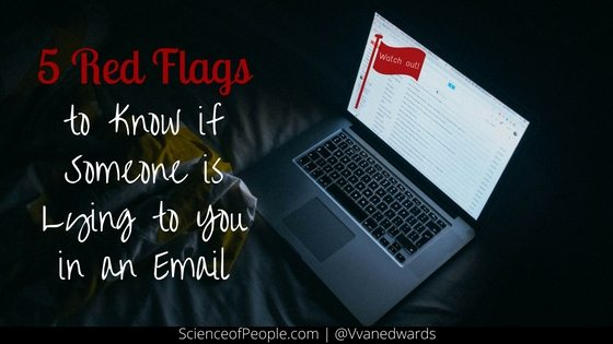 5 Red Flags to Know if Someone is Lying to You in an Email