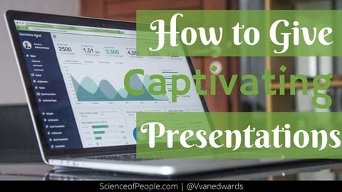 How to Give Captivating Presentations
