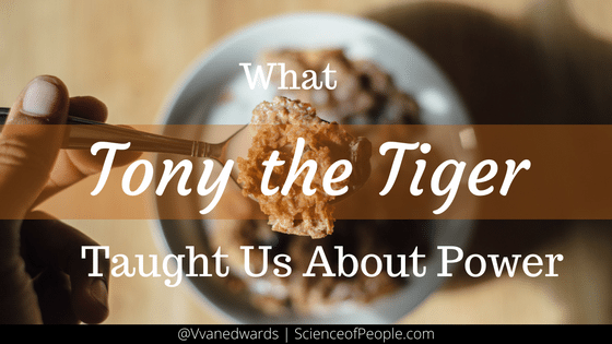 What Tony the Tiger Can Teach Us About Power