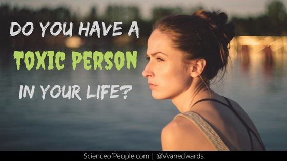 7 Types Of Toxic People And How To Spot Them Science Of People