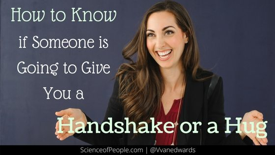 How to Know if Someone is Going to Give You a Handshake or a Hug