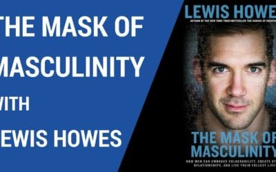 The 9 Masks of Masculinity and How to Unveil Them, with Lewis Howes