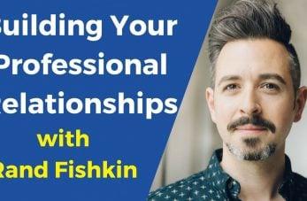 build professional relationships, rand fishkin