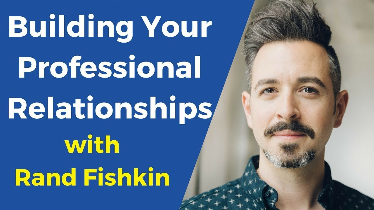 build professional relationships, rand fishkin