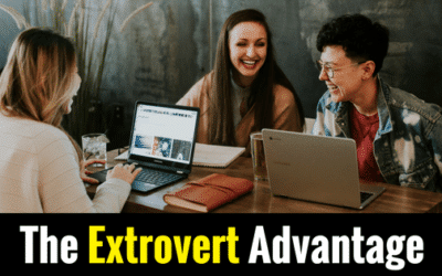 The Extrovert Advantage: 6 Ways to Optimize Your Extroversion