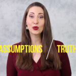 assumptions v. truths