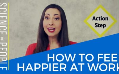 Be Happy at Work: 10 Science Backed Ways You Can Be Happier