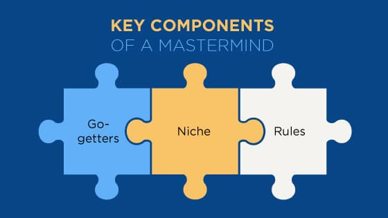 Key components of a mastermind which is made of go-getters, niche, and rules
