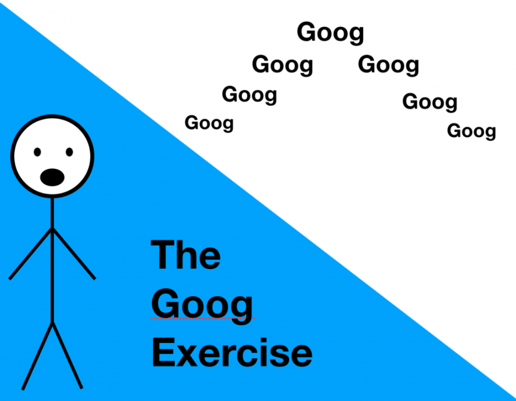 The Goog Exercise