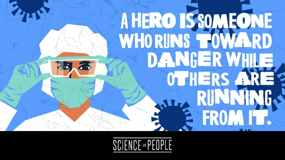 """A medical staff quote: """"A hero is someone who runs toward danger where others are running from it."""""""