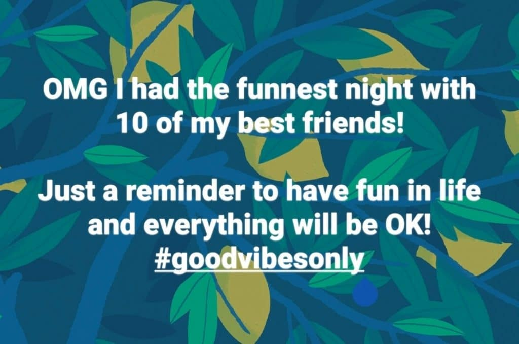 """OMG I had the funnest night with 10 of my best friends! Just a reminder to have fun in life and everything will be OK! #goodvibesonly"""