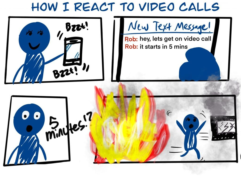 Comic showing how I react to video calls