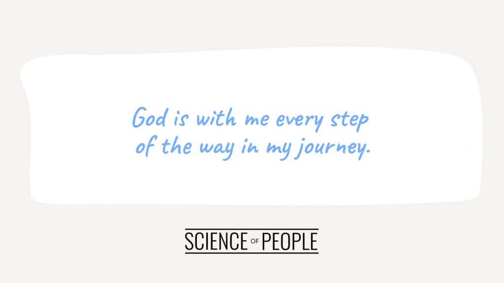 Positive affirmation - God is with me every step of the way in my journey.
