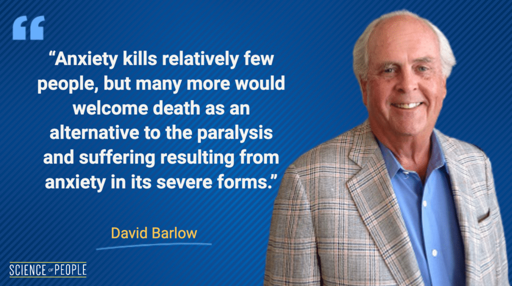 """""""Anxiety kills relatively few people, but many more would welcome death as an alternative to the paralysis and suffering resulting from anxiety in its severe forms."""""""