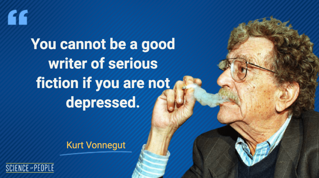 """""""You cannot be a good writer of serious fiction if you are not depressed."""" — Kurt Vonnegut"""