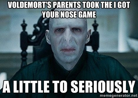 Voldemort's parents took the I got your nose game meme