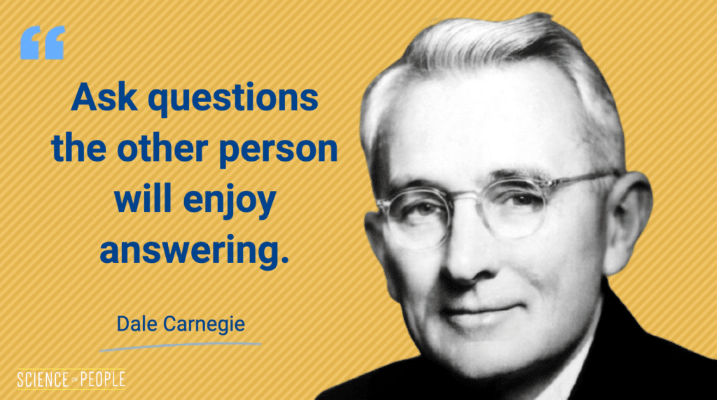 """""""Ask questions the other person will enjoy answering."""" — Dale Carnegie"""