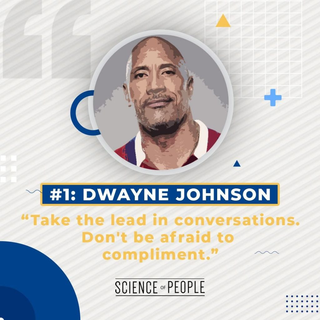 """#1 Dwayne Johnson - """"Take the lead in conversations. Don't be afraid to compliment"""""""