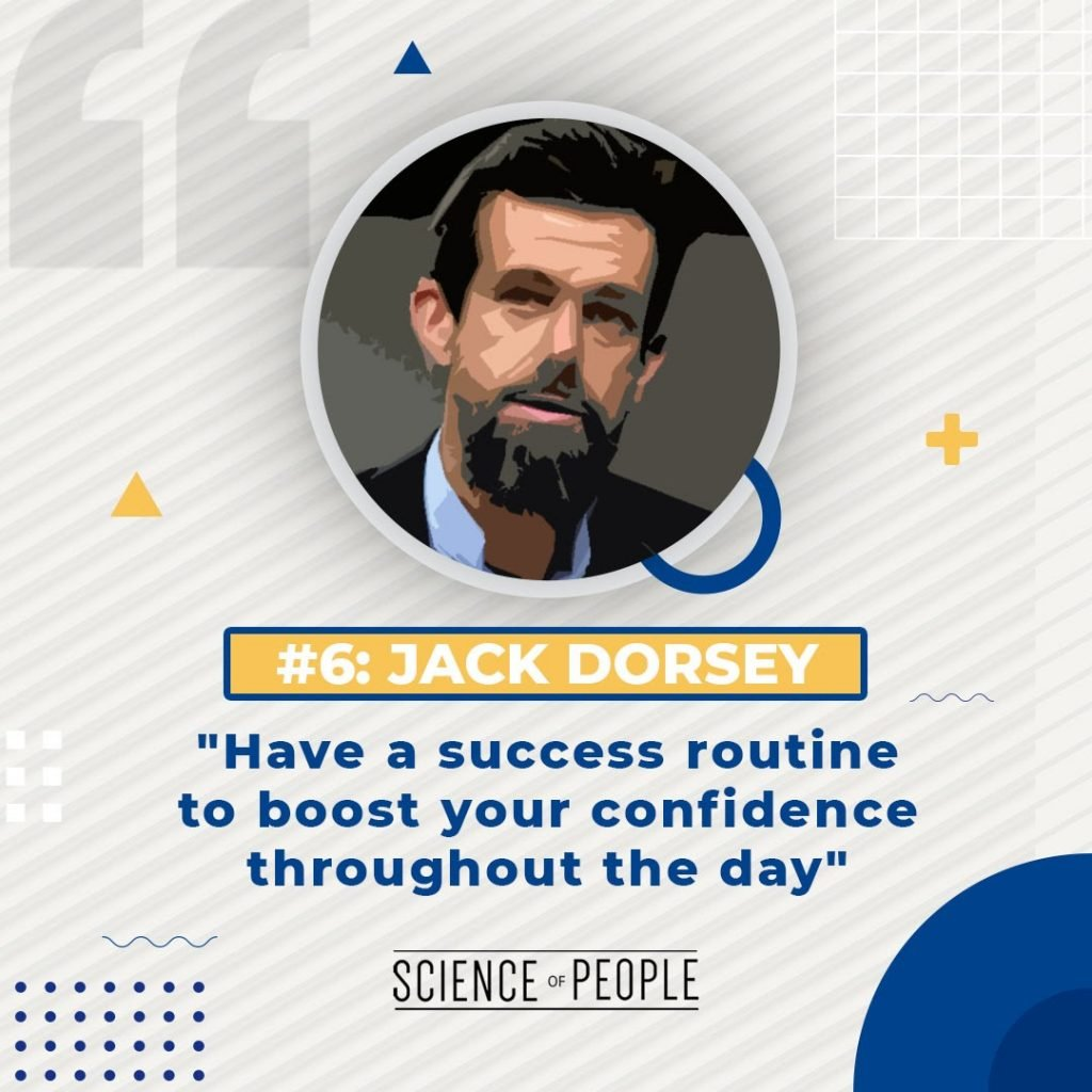 """#6 Jack Dorsey - """"Have a success routine to boost your confidence throughout the day"""""""