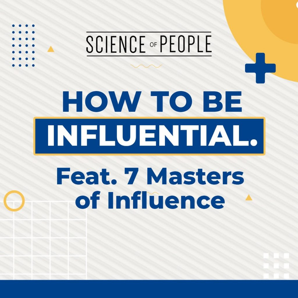 How to be Influential slide. Featuring 7 Masters of Influence