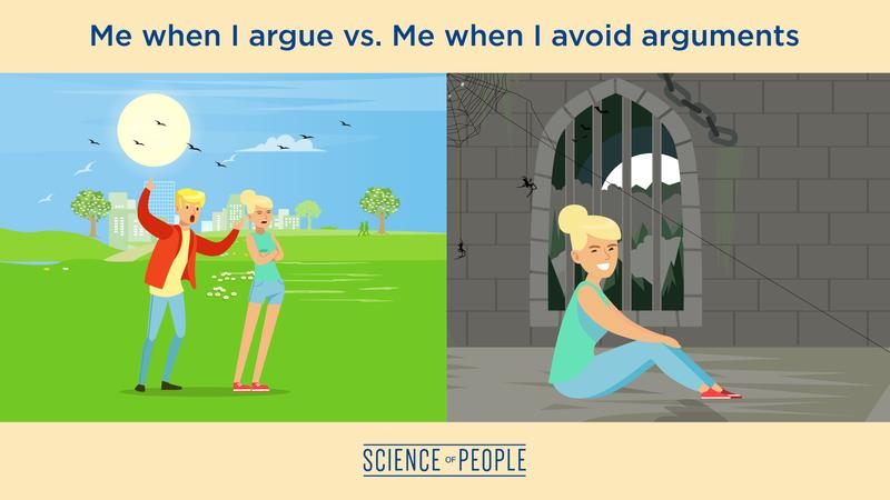 Me when I argue vs. Me when I avoid arguments